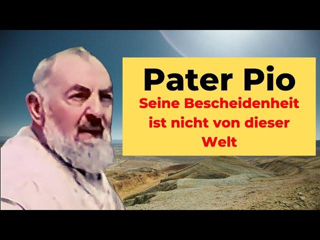 Pater Pio: Seine Bescheidenheit war nicht von dieser Welt