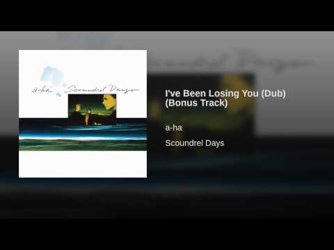 I've Been Losing You (Dub) (Bonus Track)