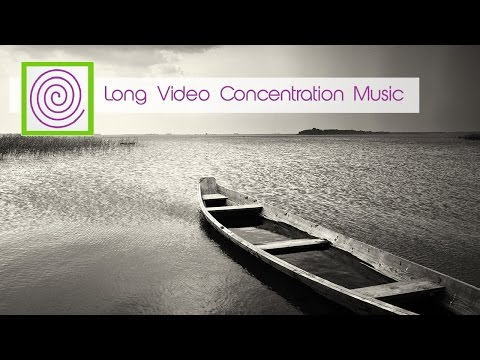 2 Hour Concentration Music Video. Retain focus over a long period of time. Meditation or Yoga!