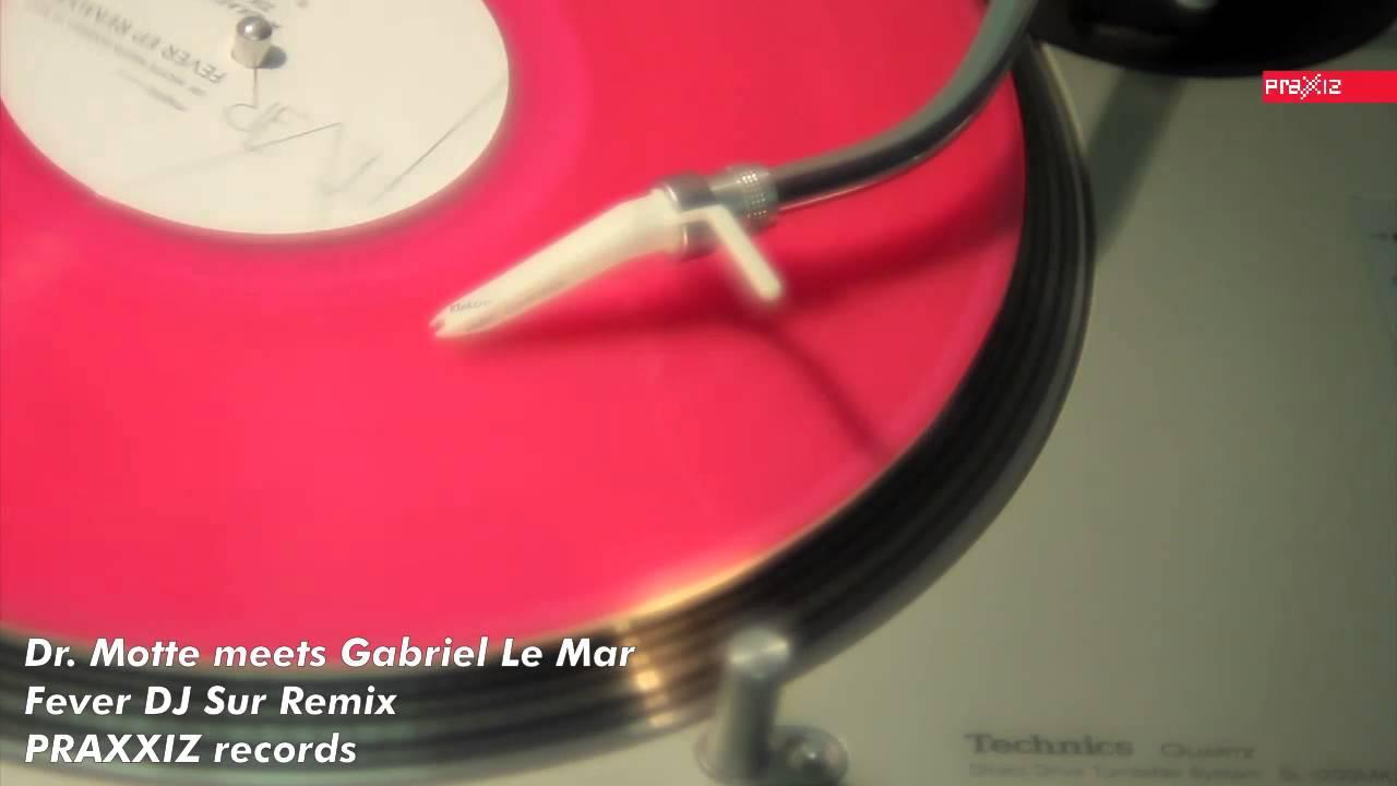Dr. Motte meets Gabriel Le Mar - 'Fever' (DJ Sur Remix)