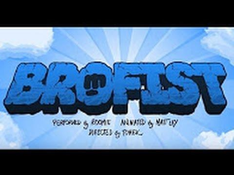 BROFIST (PewDiePie Song, By Roomie)【1...