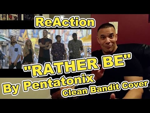 Pentatonix Rather Be ReAction (Beautiful Song) Clean Bandit Cover