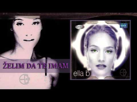Ella B. - Zelim da te imam (Audio 2000) HD