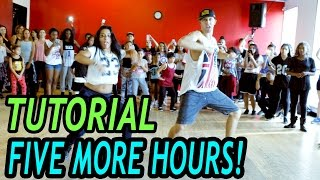 FIVE MORE HOURS - Chris Brown & Deorro DANCE TUTORIAL | @MattSteffanina Choreography