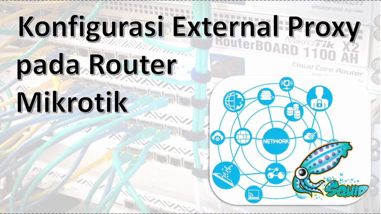 Konfigurasi Router Mikrotik dengan Squid sebagai External Proxy