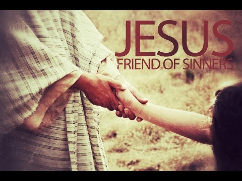 Jesus: A Friend of Sinners | Ryan Fullerton