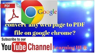 How to Make PDF file of Google webpage ?By Learning Hub