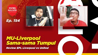 MU-LIVERPOOL SAMA-SAMA TUMPUL - Review EPL Liverpool vs Manchester United