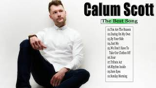 Calum Scott Greatest Hits 2018 - Calum Scott Best Collection 2018 MP3