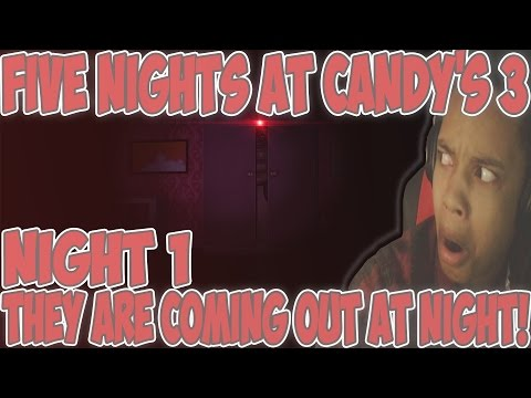 THEY COME OUT AT NIGHT | Five Nights At Candy's 3 Night 1 GAMEPLAY!
