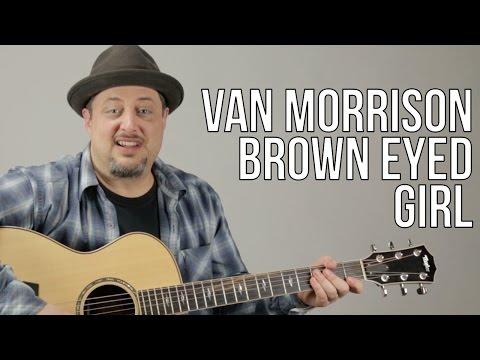 How To Play Van Morrison - Brown Eyed Girl