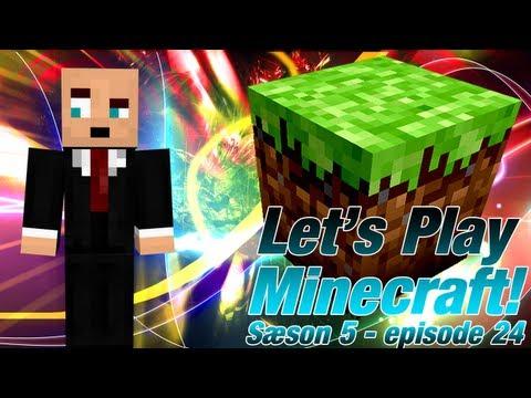 [Danish] Let's Play Minecraft - sæson 5 - episode 24