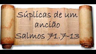 Súplica de um ancião Salmos 71.7-13 Estudo Bíblico 27-05-2021_Anatote Lopes