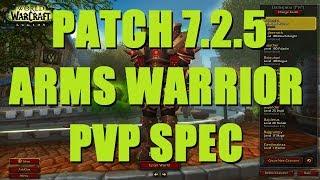 Bajheera - 7.2.5 Arms Warrior PvP Talent Spec Guide - WoW Legion Warrior PvP