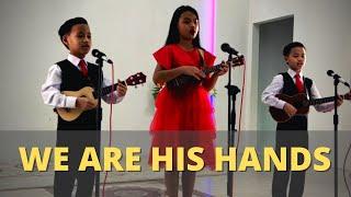 We Are His Hands || Pelayanan Kanak-Kanak Wilayah 3