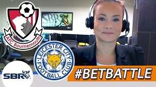 Bournemouth vs Leicester 29.08.15 | Premier League | SBR Bet Battle