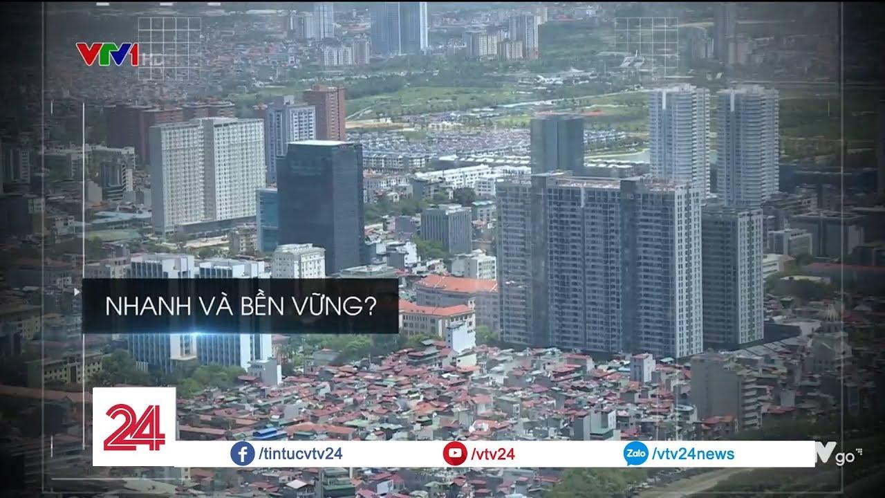 Cách nào để tăng trưởng nhanh và bền vững cho nền kinh tế Việt Nam?   VTV24