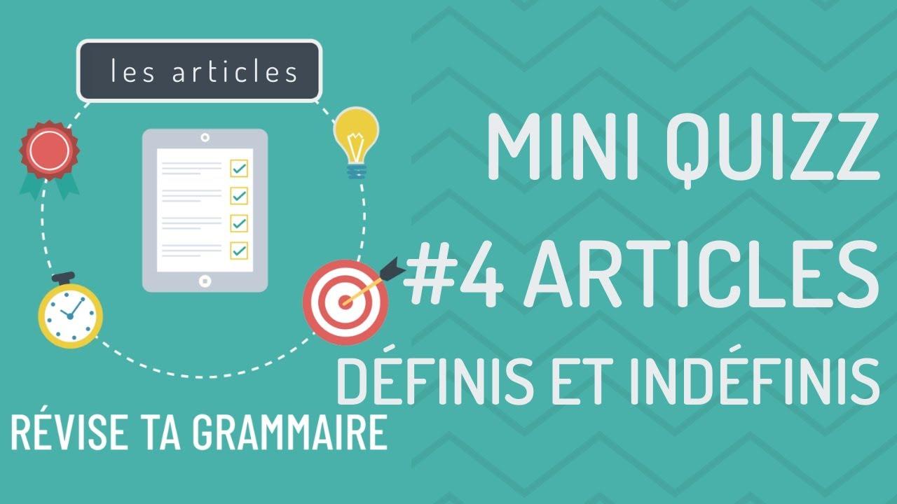 Quiz Grammaire 4 Les Articles Definis Le La Les Et Indefinis Un Une Des Youtube