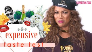 Tyra Banks Puts Her Entire Career on the Line 😱| Expensive Taste Test | Cosmopolitan