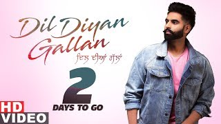 2 Days To Go  Dil Diyan Gallan Parmish Verma Wamiqa Gabbi Releasing On 3rd May 2019
