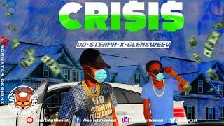 O.D Stehpa x Glensweev - Crisis - April 2020
