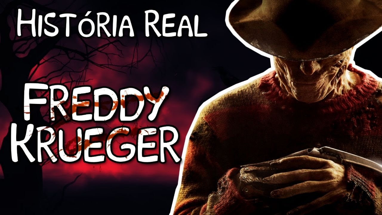 A ASSUSTADORA HISTÓRIA DE FREDDY KRUEGER (HISTÓRIA REAL)