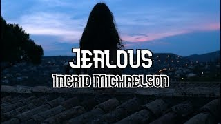 Ingrid Michaelson - Jealous (Lyrics) | Music Library