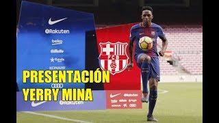 Presentación de YERRY MINA en el Camp Nou. 13/01/2018