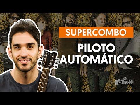 Piloto Automático - Supercombo (aula De Violão Simplificada)
