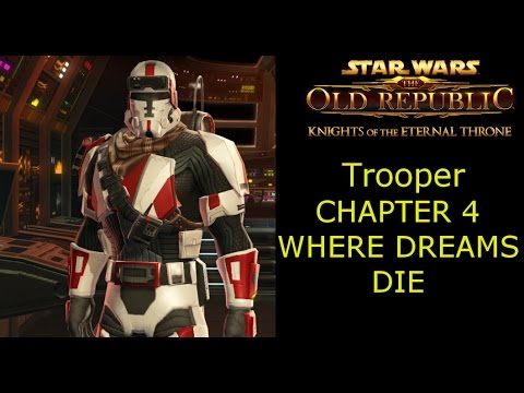 SWTOR Knights of The Eternal Throne Chapter 4 Where Dreams Die (Trooper)