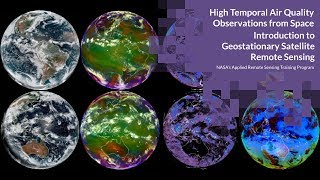 NASA ARSET: Introduction to Geostationary Satellite Remote Sensing of Air Quality, Session 1/4