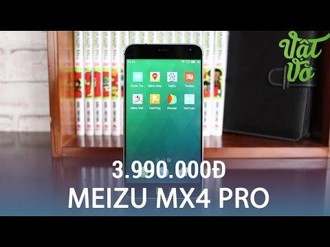 Vật Vờ| Meizu MX4 Pro chỉ còn 3.990.000đ: Màn 2K, Exynos 5430