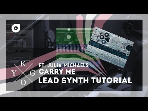 Kygo feat. Julia Michaels - Carry Me Lead Synth Tutorial