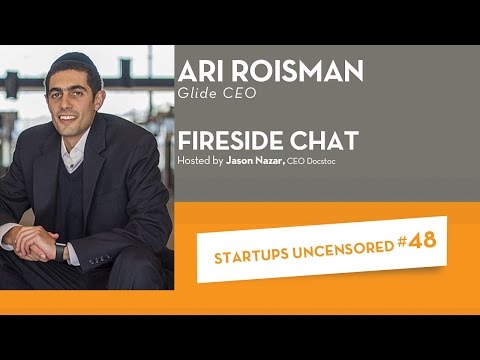 Fireside Chat with Glide CEO, Ari Roisman - Startups Uncensored #48