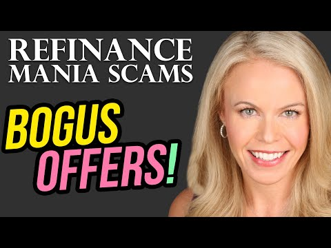 refinance-mania-scams:-bogus-offers