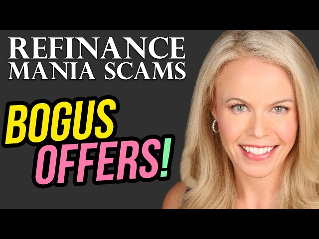 Refinance Mania Scams: Bogus offers