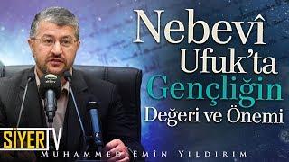 Nebevî Ufuk'ta Gençliğin Değeri ve Önemi | Muhammed Emin Yıldırım (Aksaray Üniversitesi)