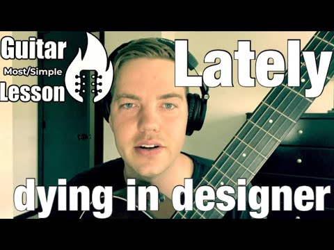 dying in designer - Lately | Guitar Lesson
