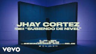 Смотреть клип Jhay Cortez - Subiendo De Nivel