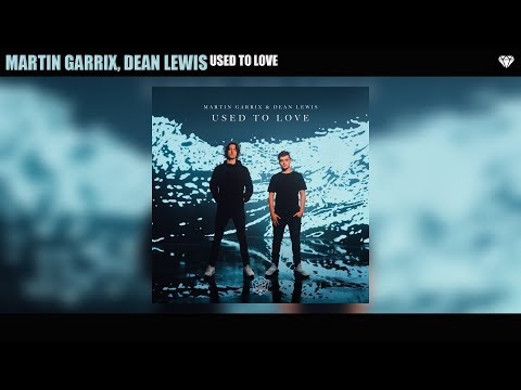 Martin Garrix, Dean Lewis - Used To Love (Audio)