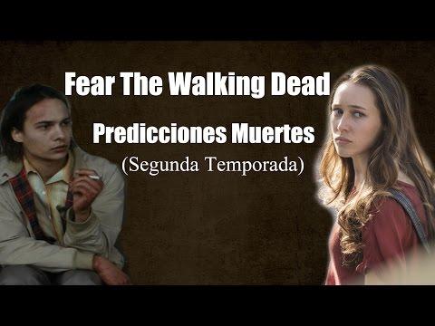 Fear The Walking Dead 2 Temporada - Predicciones Muertes