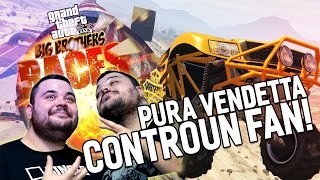Big Bross Races: Pura Vendetta contro un Fan!