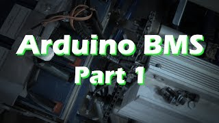Arduino BMS - Part 1 Battery Monitoring System LiPo LiFe