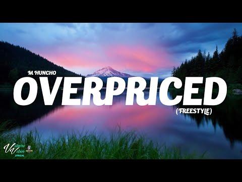 M Huncho - Overpriced Freestyle (Lyrics)