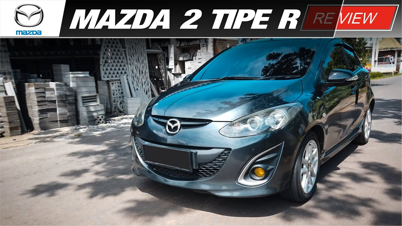 Review Mazda 2 Tipe R | City Car Paling Mending