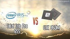 Intel Iris Pro 655 vs GTX 950M - Can integrated Intel defeat GTX?