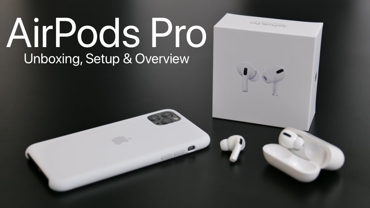 Airpods Pro Unboxing Setup And Overview Youtube