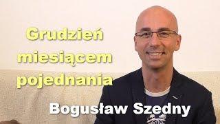 Grudzień miesiącem pojednania - Bogusław Szedny