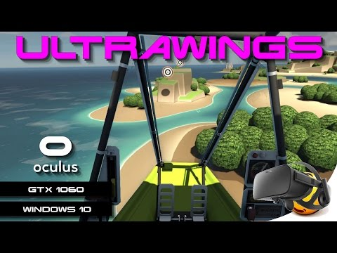 Ultrawings VR | Oculus Rift | GeForce GTX 1060 (With Commentary)
