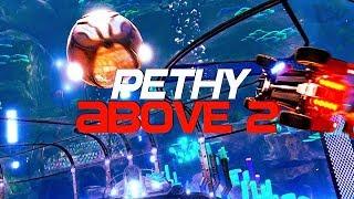PETHY - ABOVE 2 (BEST GOALS, DRIBBLES, CEILING SHOTS)